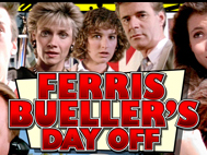 Ferris Beuller's: Day Off