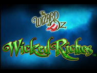 Wizard of Oz Wicked Riches